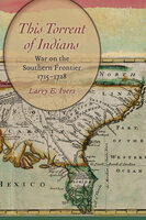 This Torrent of Indians - Larry E. Ivers
