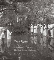 True Places - Stanley F. Lanzano