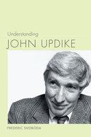 Understanding John Updike - Frederic Svoboda