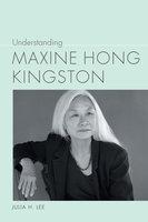 Understanding Maxine Hong Kingston - Julia H. Lee