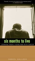 Six Months to Live - Daniel Hallock