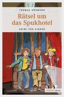 Rätsel um das Spukhotel - Thomas Göhmann