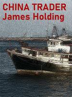 China Trader - James Holding