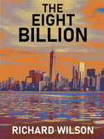 The Eight Billion - Richard Wilson