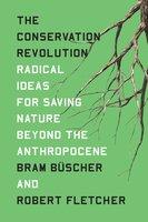 The Conservation Revolution - Bram Büscher, Robert Fletcher