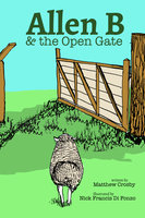 Allen B and the Open Gate - Matthew Crosby