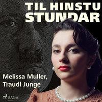 Til hinstu stundar - Einkaritari Hitlers segir frá - Traudl Junge, Melissa Muller