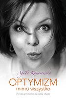 Optymizm mimo wszystko - Agata Komorowska
