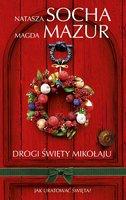 Drogi Święty Mikołaju - Natasza Socha,Magda Mazur