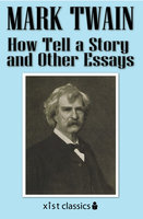 How Tell a Story and Other Essays - Mark Twain