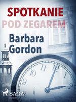 Spotkanie pod zegarem - Barbara Gordon
