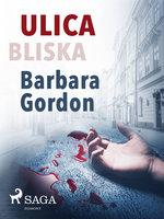 Ulica Bliska - Barbara Gordon