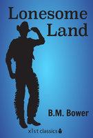 Lonesome Land - B.M. Bower