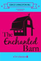 The Enchanted Barn - Grace Livingston Hill