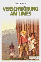 Verschwörung am Limes - Margit Auer