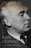 Karl XII:s levnad 1 : Till uttåget ur Sachsen