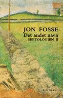 Det andet navn. Septologien II - Jon Fosse