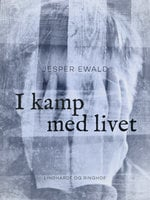 I kamp med livet - Jesper Ewald