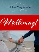 Mellemakt - Julius Magnussen