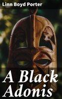 A Black Adonis - Linn Boyd Porter