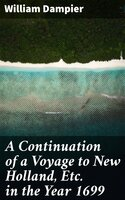 A Continuation of a Voyage to New Holland, Etc. in the Year 1699 - William Dampier