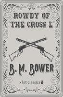 Rowdy of the Cross L - B.M. Bower
