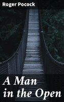 A Man in the Open - Roger Pocock
