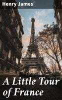 A Little Tour of France - Henry James
