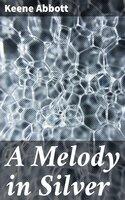 A Melody in Silver - Keene Abbott