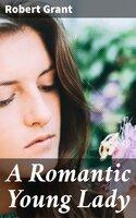 A Romantic Young Lady - Robert Grant