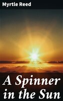 A Spinner in the Sun - Myrtle Reed