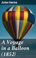 A Voyage in a Balloon (1852) - Jules Verne