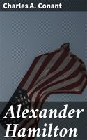 Alexander Hamilton - Charles A. Conant