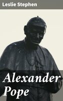 Alexander Pope - Leslie Stephen