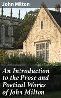 An Introduction to the Prose and Poetical Works of John Milton - John Milton