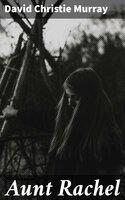 Aunt Rachel - David Christie Murray