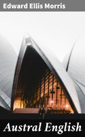 Austral English - Edward Ellis Morris