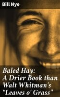 "Baled Hay: A Drier Book than Walt Whitman's ""Leaves o' Grass"" - Bill Nye"