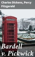 Bardell v. Pickwick - Charles Dickens, Percy Fitzgerald