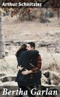 Bertha Garlan - Arthur Schnitzler