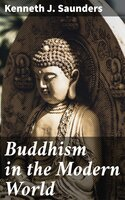 Buddhism in the Modern World - Kenneth J. Saunders