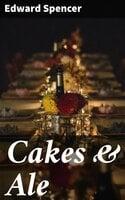 Cakes & Ale - Edward Spencer