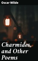 Charmides, and Other Poems - Oscar Wilde