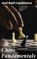Chess Fundamentals - Jose Raul Capablanca