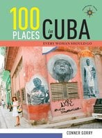 100 Places in Cuba Every Woman Should Go - Conner Gorry