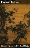 Chinese Painters: A Critical Study - Raphaël Petrucci