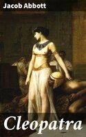 Cleopatra - Jacob Abbott