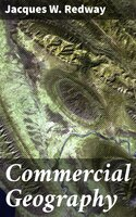 Commercial Geography - Jacques W. Redway
