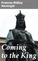 Coming to the King - Frances Ridley Havergal