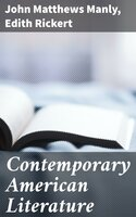 Contemporary American Literature - John Matthews Manly, Edith Rickert